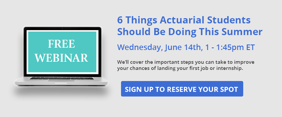 6 Things Actuarial Students Can Do this Summer Free Webinar